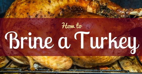 How to brine a turkey/ brine recipes