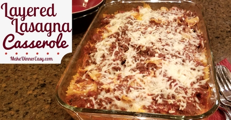 Easy layered lasagna casserole recipe
