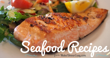 Delicious and easy seafood recipes