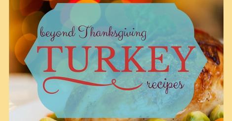 Beyond Thanksgiving turkey recipes.