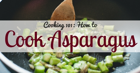 Cooking 101: How to cook asparagus