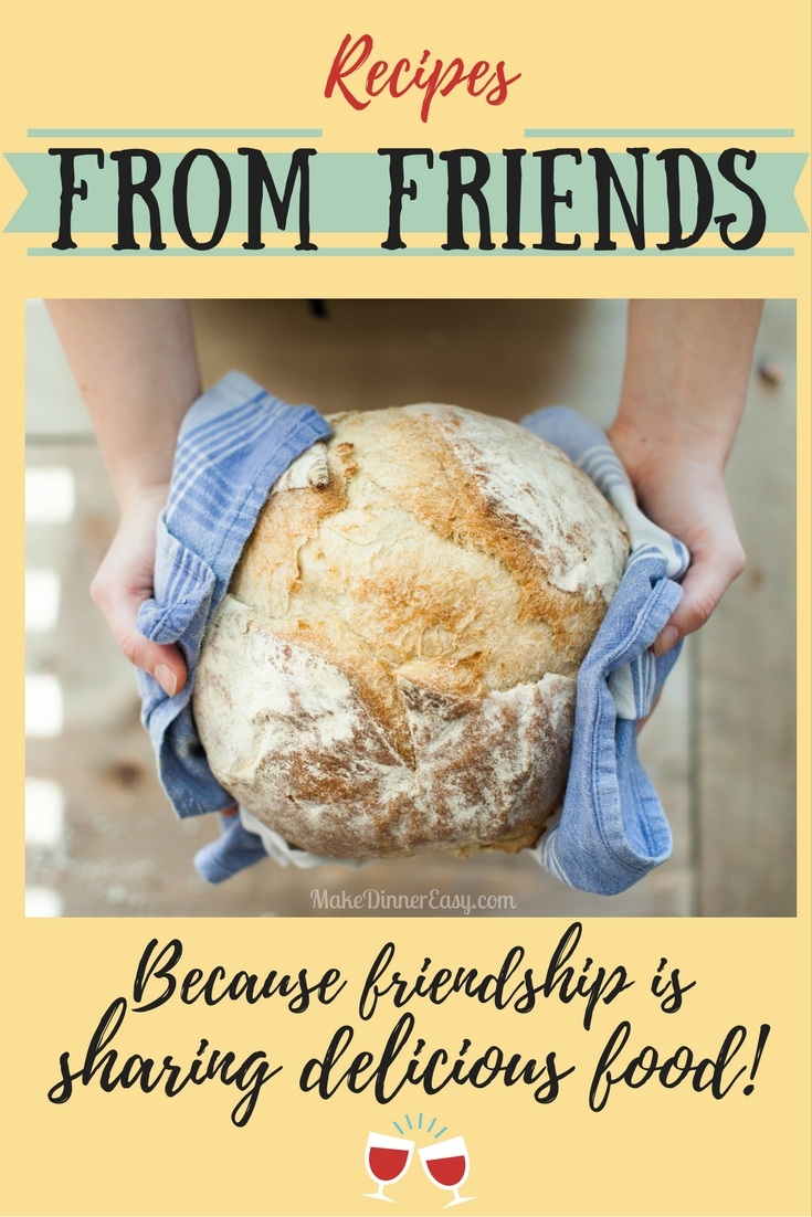 Recipes from friends.