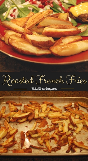 Oven Roasted French Fries Recipe