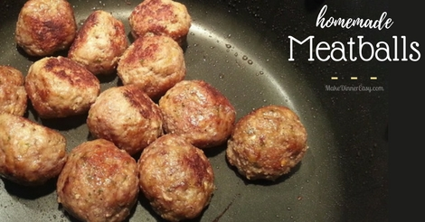 Recipe for homemade meatballs from MakeDinnerEasy.com