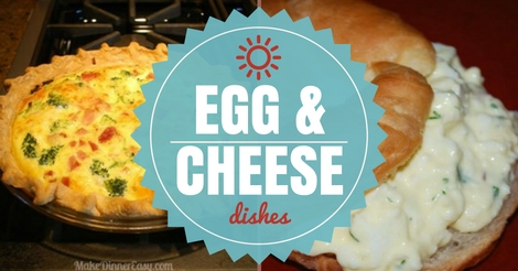 Easy recipes using eggs and cheese.